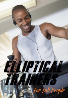Best Elliptical Machines For Tall People