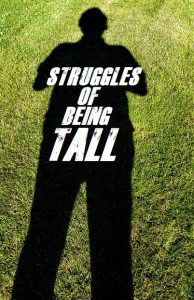 Day To Day Struggles Of Being Tall