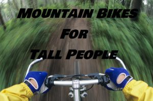 Mountain Bikes For Tall People