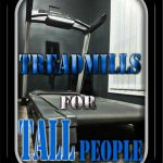 Cardio Equipment For Taller Persons