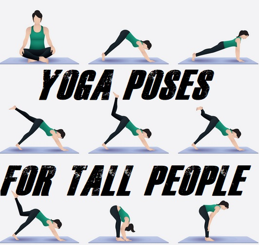 Best Yoga Poses For Tall People