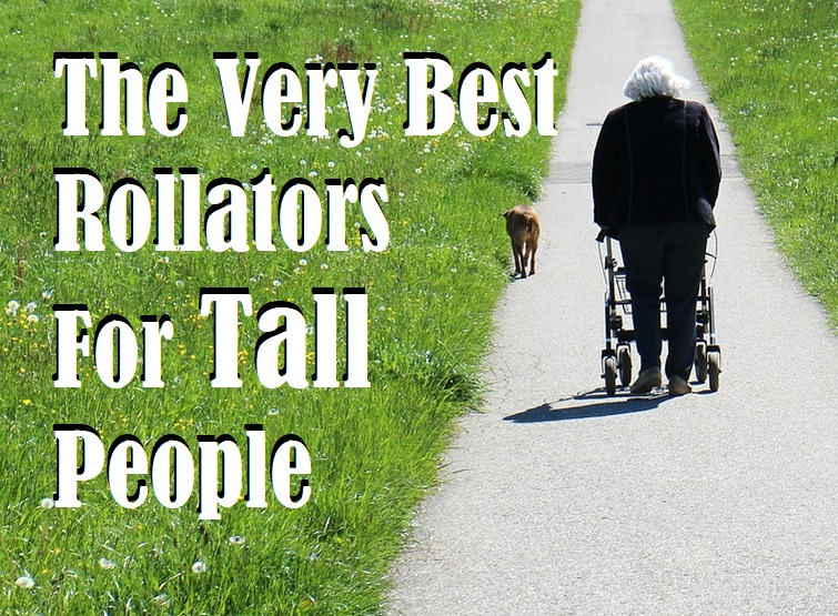 Rollators For Tall People