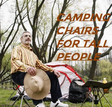 Camping Chairs For Tall People