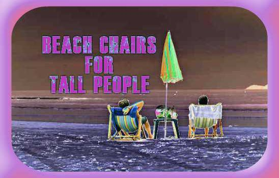Tall Beach Chairs For Tall People