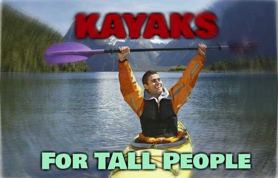Best Kayaks For Tall People