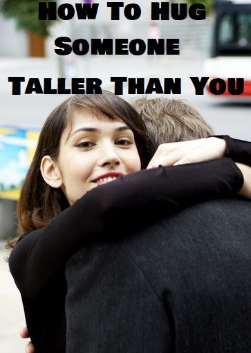 How To Hug Tall People