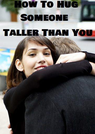 How To Hug Tall People