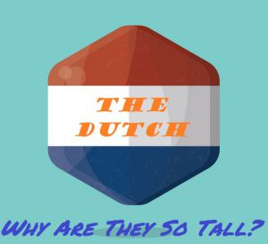 Why Are People From Netherlands So Tall