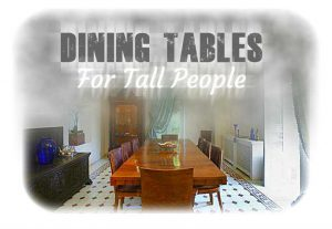 Dining Tables For Tall People