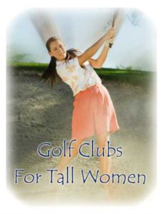 Best Golf Clubs For Tall Women