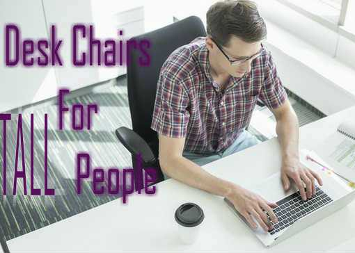 Best Desk Chairs For Tall People
