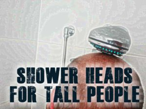 Best Shower Heads For Tall People