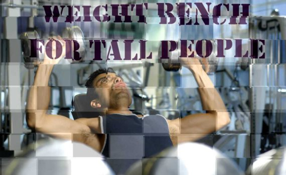 Best Weight Bench For Tall People