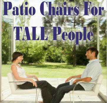 Patio Chairs For Tall People