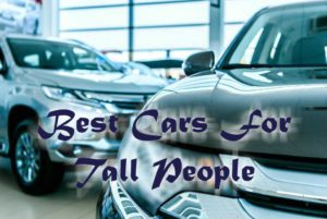 Best Cars For Tall People