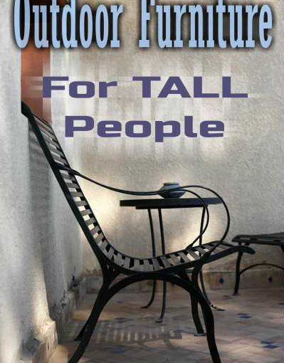 Outdoor Furniture For Tall People