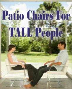 Outdoor Chairs For Tall Persons