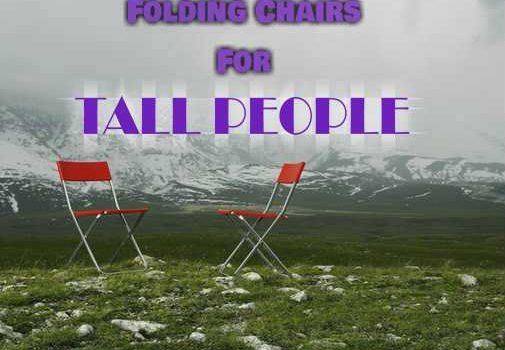 Best Folding Chairs For Tall People