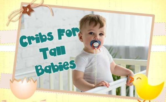 Best Cribs For Tall Babies