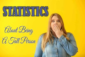 Statistics About Being Tall