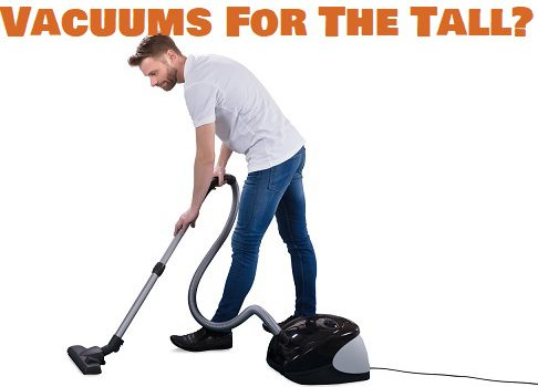 Vacuums For Tall People