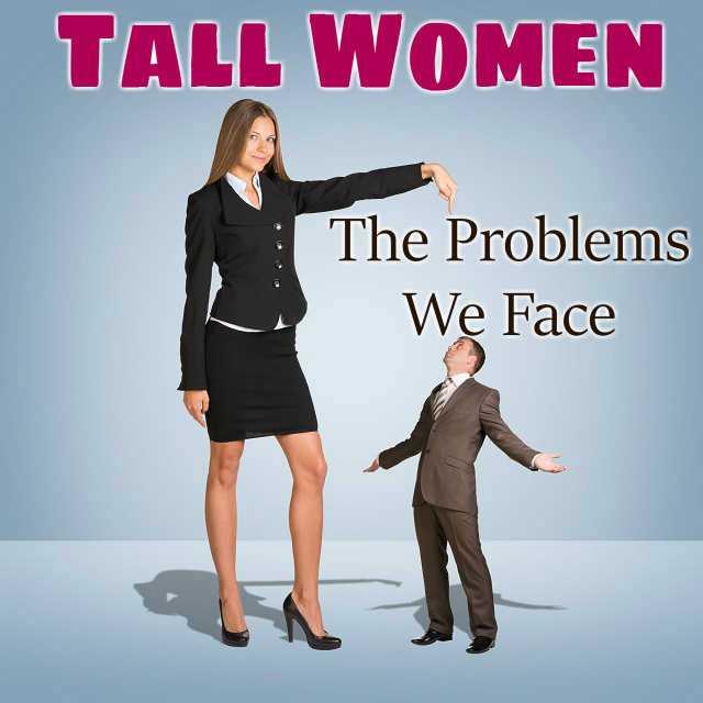 Women problems tall 21 Problems