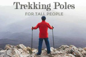 Trekking Poles For Tall People