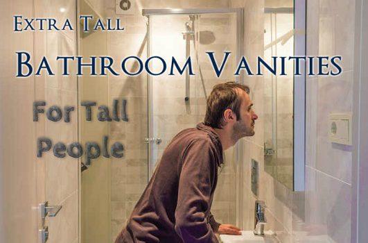 Bathroom Vanities For Tall People