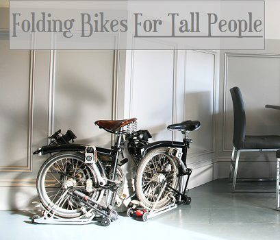 Best Folding Bikes For Tall People